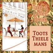 Take a Coffee Break von Toots Thielemans