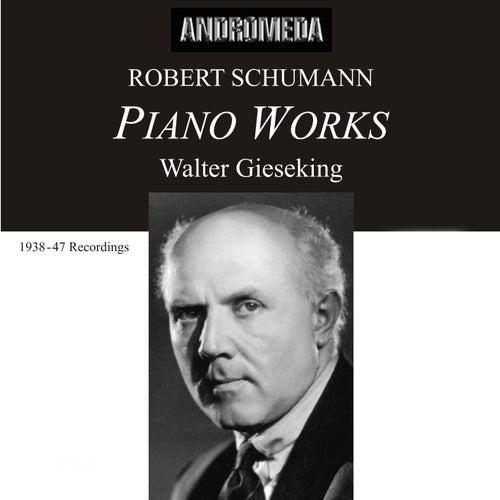 Schumann: Piano Works by Walter Gieseking