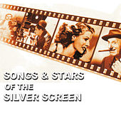 Songs And Stars Of The Silver Screen von Various Artists
