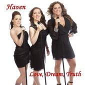 Love, Dream, Truth de Haven