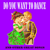 Do You Want to Dance by Various Artists