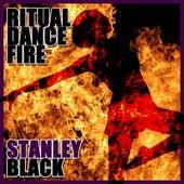 Ritual Dance Fire - Stanley Black by Stanley Black