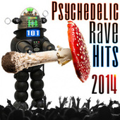 101 Psychedelic Rave Hits 2014 by Various Artists