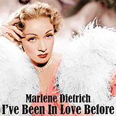 I've Been in Love Before by Marlene Dietrich