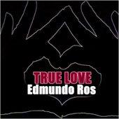 True Love - Edmundo Ros by Edmundo Ros