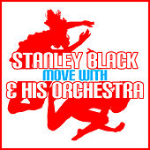 Move With Stanley Black & His Orchestra van Stanley Black