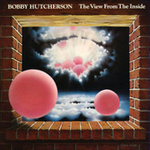 The View From The Inside de Bobby Hutcherson