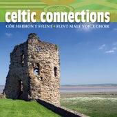 Celtic Connections by Cor Meibion  Y Fflint