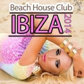 Beach House Club Ibiza 2014 - From Chillhouse Cafe Bar to Dance Club del Mar von Various Artists