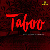 Taboo: The Exotic Sounds (Remastered) von Arthur Lyman