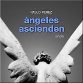 Angeles Ascienden by Pablo Perez