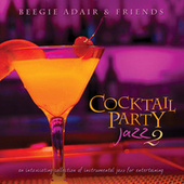 Cocktail Party Jazz 2: An Intoxicating Collection Of Instrumental Jazz For Entertaining de Various Artists