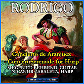 Rodrigo: Concierto de Aranjuez- Concert Serenade for Harp (Remastered) von Various Artists