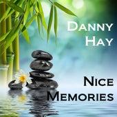 Nice Memories by Danny Hay