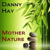 Mother Nature by Danny Hay