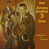 Hollywood & Newport Live by The Jimmy Giuffre 3