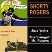 Jazz Waltz + the Swingin' Mr. Rogers di Shorty Rogers