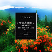 Copland: Appalachian Spring / The Tender Land Suite: Conducted by Aaron Copland (Remastered) by The Boston Symphony Orchestra conducted by Aaron Copland