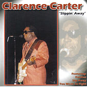 Slippin' Away by Clarence Carter