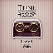 Tune in to by Dave Pike
