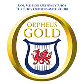 Orpheus Gold by Cor Orffews Y Rhos Male Voice Choir