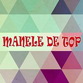 Manele De Top 2014 by Various Artists