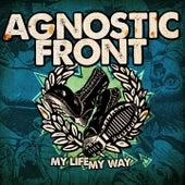 My Life My Way von Agnostic Front