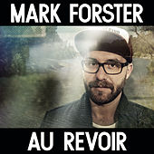 Au Revoir by Mark Forster