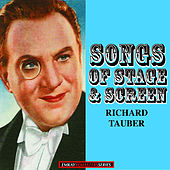Richard Tauber: Songs of Stage and Screen (Remastered) by Richard Tauber