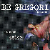 Fuoco amico  (Live 2001) di Francesco de Gregori