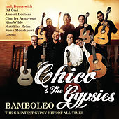 Bamboleo - The Greatest Gypsy Hits of All Time de Chico and the Gypsies