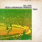 Deixa (Drumagick Remixes) by Da Lata