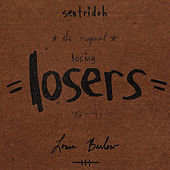 The Original Losing Losers by Sentridoh