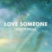Love Someone by Jason Mraz