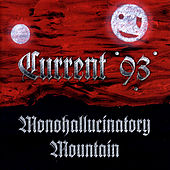 Monohallucinatory Mountain / Aleph At Hallucinatory Mountain by Current 93