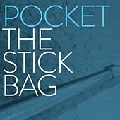 The Stick Bag by Pocket