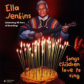 Songs Children Love to Sing by Ella Jenkins