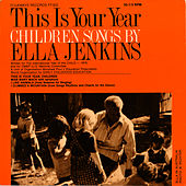 This Is Your Year: Children Songs by Ella Jenkins by Ella Jenkins