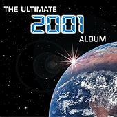 The Ultimate 2001 Album by Various Artists