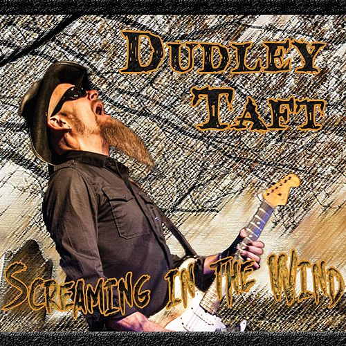 Screaming in the Wind by Dudley Taft