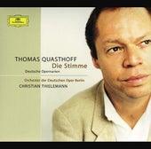 Die Stimme: Deutsche Opernarien by Thomas Quasthoff