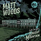 With Love From Brushy Mountain by Matt Woods