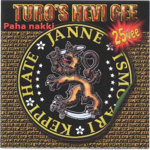 Paha Nakki von Turo's Hevi Gee