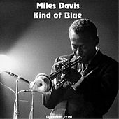 Kind of Blue (Remastered 2014) by Miles Davis