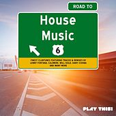 Road to House Music, Vol. 6 by Various Artists