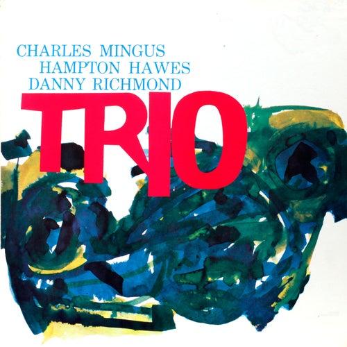 Mingus Trio (feat. Hampton Hawes & Dannie Richmond) [Bonus Track Version] by Charles Mingus