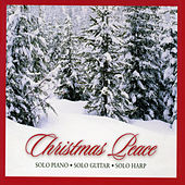 Christmas Peace, Vol. 1: Solo Piano, Solo Guitar & Solo Harp by Various Artists