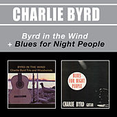 Byrd in the Wind + Blues for Night People von Charlie Byrd