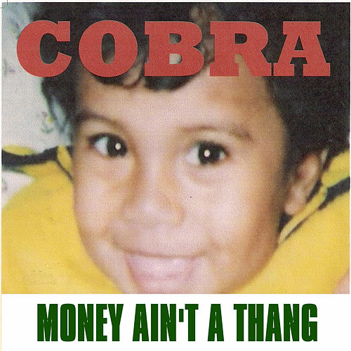 Money Ain't a Thang by Cobra