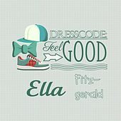 Dresscode: Feel Good by Ella Fitzgerald